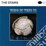 WHO IS THIS IS                            cd musicale di STAIR