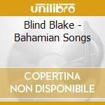 Bahamian songs cd musicale di Blake Blind