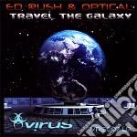 Ed Rush & Optical - Travel The Galaxy cd musicale di ED RUSH & OPTICAL