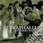 Sowberry hagan cd musicale di Ultraphallus