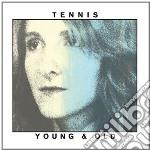 (LP VINILE) Young and old lp vinile di Tennis