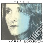 Young and old cd musicale di Tennis