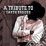 Tribute to garth brook cd musicale di Artisti Vari
