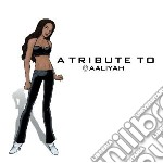 Tribute to aaliyah cd musicale di Artisti Vari