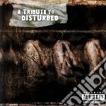 Tribute to disturbed cd musicale di Artisti Vari