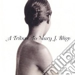 Tribute to mary j. bli cd musicale di Artisti Vari