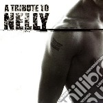 Tribute to nelly cd musicale di Artisti Vari