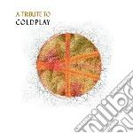 Tribute to coldplay cd musicale di Artisti Vari