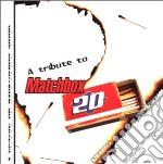 Tribute to matchbox 20 cd musicale di Artisti Vari