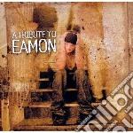 Tribute to a eamon cd musicale di Artisti Vari