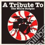 Tribute to white strip cd musicale di Artisti Vari