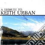 Tribute to keith urban cd musicale di Artisti Vari