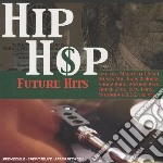 Hip hop future hits cd musicale di Artisti Vari