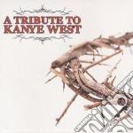 Tribute to kayne west cd musicale di Artisti Vari