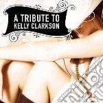 Tribute to kelly clark cd musicale di Artisti Vari