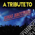 Tribute to jonas broth cd musicale di Artisti Vari