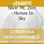 Silver Mt. Zion - Horses In Sky cd musicale di Mt.zion Silver