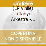 (LP VINILE) AMPGRAVE lp vinile di Arkestra Lullabye