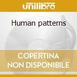 Human patterns cd musicale di Beanfield