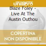 Live at the austin outhou - cd musicale di Blaze Foley