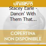 DANCIN'WITH THEM THAT BRUNG ME cd musicale di EARLE STACEY