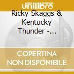 Ricky Skaggs & Kentucky Thunder - History Of The Future cd musicale di Ricky Skaggs