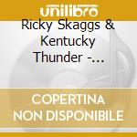 Ricky Skaggs & Kentucky Thunder - Soldier Of The Cross cd musicale di Ricky Skaggs