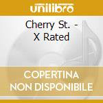 Cherry St. - X Rated cd musicale di St. Cherry