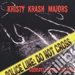 Kristy Krash Majors - Goodbye Rock-n-roller cd musicale di Kristy krash majors