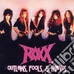 Outlaws, fools & thieves cd musicale di Roxx