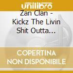 Kickz the livin' cd musicale di Clan Zan