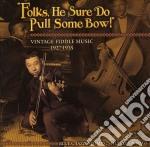 Folks, he sure do pulls...... cd musicale di Artisti Vari