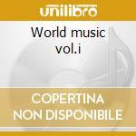 World music vol.i cd musicale