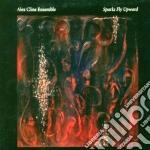 Alex Cline - Sparks Fly Upward cd musicale di Alex cline ensemble