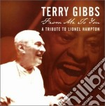 Terry Gibbs - From Me To You:  A Tribute To Lionel Hampton cd musicale di Terry Gibbs