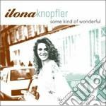 Ilona Knopfler - Some Kind Of Wonderful cd musicale di Knopfler Ilona