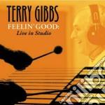 Terry Gibbs - Feelin' Good:  Live In Studio cd musicale di Terry Gibbs