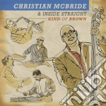 Christian Mcbride - Kind Of Brown cd musicale di MCBRIDE CHRISTIAN &