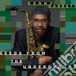 Kenny Garrett - Seeds From The Underground cd musicale di Kenny Garrett