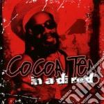 Cocoa Tea - In A Di Red cd musicale di Tea Cocoa