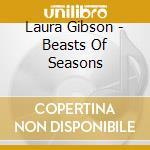 Laura Gibson - Beasts Of Seasons cd musicale di Laura Gibson