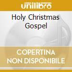 HOLY CHRISTMAS GOSPEL cd musicale di ARTISTI VARI