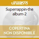 Superrappin-the album-2 cd musicale di Artisti Vari