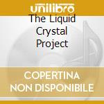 THE LIQUID CRYSTAL PROJECT cd musicale di RAWLS J.