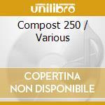 COMPOST 250 cd musicale di ARTISTI VARI