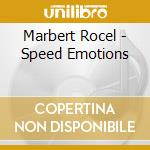 SPEED EMOTIONS cd musicale di MARBERT ROCEL