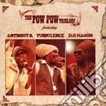 Anthony B e Turbulence - The Pow Pow Trilogy cd musicale di ANTHONY B, TURBULENCE,MASON JAH