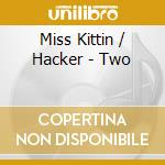 TWO cd musicale di MISS KITTIN AND THE HACKER