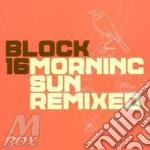 Morning sun remixed cd musicale di Block 16