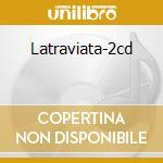 LATRAVIATA-2CD cd musicale di VERDI